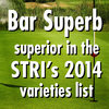 Bar Superb superior in the STRI's 2014 list of varieties